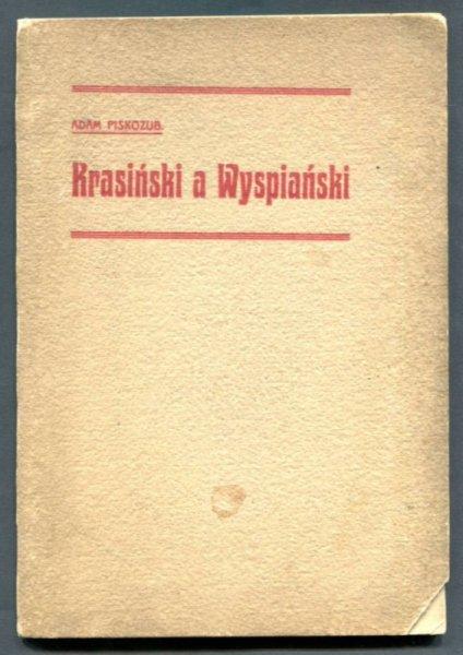 Piskozub Adam - Krasiński a Wyspiański I. (Ze studiów nad Legionem)
