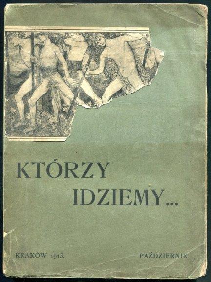 Którzy idziemy... Organ Zrzeszonych Kół Naukowych Uczniów Uniwersytetu Jagiellońskiego, R. 1, nr 1: X 1913