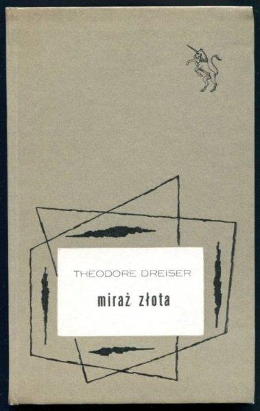 Dreiser Theodore - Miraż złota.