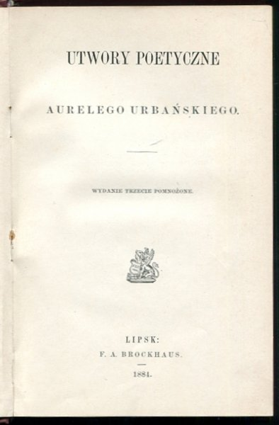 Urbański Aureli - Utwory poetyczne. Wydanie III, pomnożone