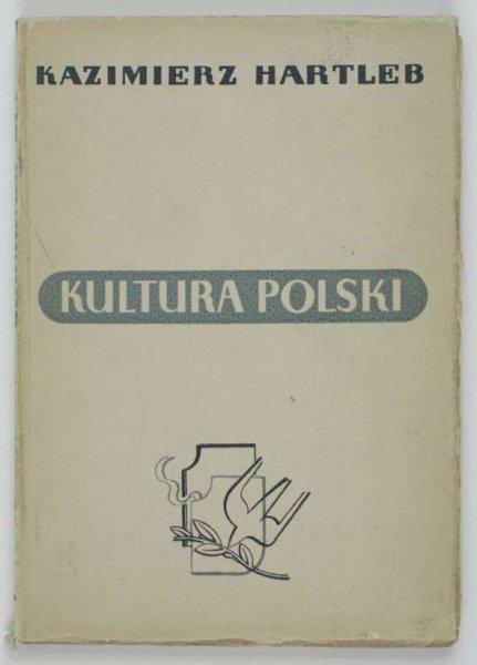Hartleb Kazimierz - Kultura Polski od zarania dziejów po dni ostatnie. Wypisy źródłowe opatrzone rycinami.
