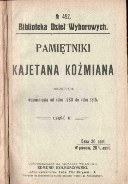 Koźmian Kajetan - Pamiętnik... obejmujące wspomnienia od roku 1780 do roku 1815. Cz.1-2