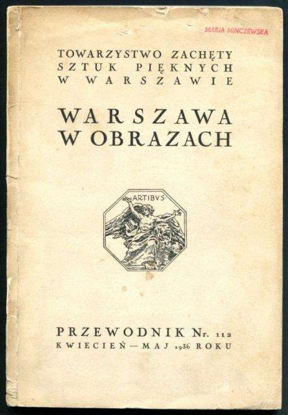 Towarzystwo Zachęty Sztuk Pięknych. Przewodnik nr 112: Warszawa w obrazach.