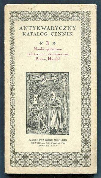Antykwaryczny katalog-cennik. [Nr] 3: Nauki społeczno-polityczne i ekonomiczne, prawo, handel.