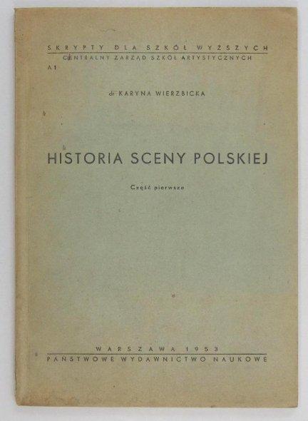 Wierzbicka Krystyna - Historia sceny polskiej. Cz.1