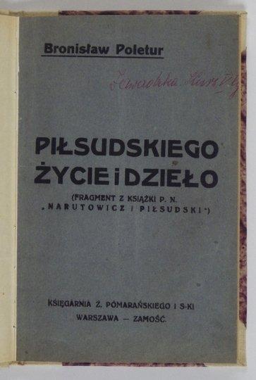 POLETUR Bronisław - Józef Piłsudski. (Fragment będącej w druku książki p.n. Narutowicz i Piłsudski).