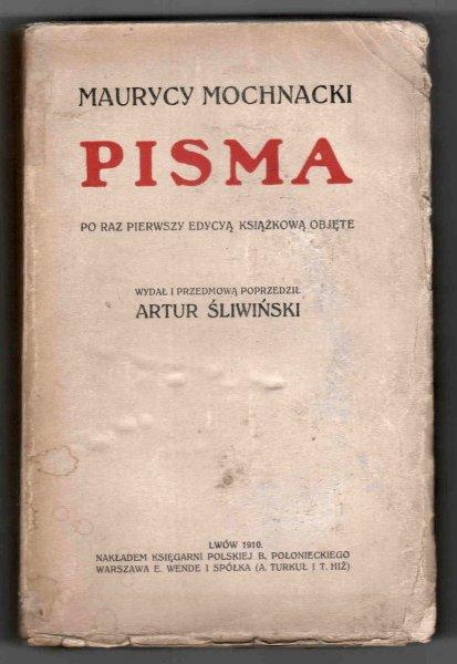 Mochnacki Maurycy - Pisma po raz pierwszy edycyą książkową objęte. Wydał i przedmową poprzedził Artur Śliwiński