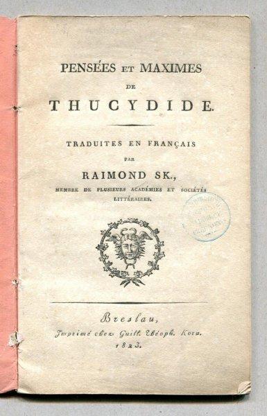 Pensees et Maximes de Thucydide [Tukidydes]. Traduites en Francais par Raimond Sk.