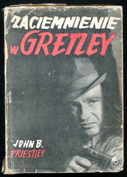 Priestley John B. - Zaciemnienie w Gretley. [Obwolutę proj. Mieczysław Berman]