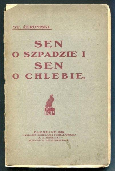Żeromski Stefan - Sen o szpadzie i sen o chlebie.