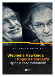 STEPHENA HAWKINGA I ROGERA PENROSEA SPÓR O RZECZYWISTOŚĆ