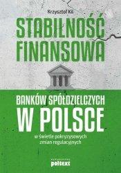 STABILNOŚĆ FINANSOWA BANKÓW SPÓŁDZIELCZYCH W POLSCE W ŚWIETLE POKRYZYSOWYCH ZMIAN REGULACYJNYCH