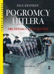 POGROMCY HITLERA ARCHITEKCI ZWYCIĘSTWA WYD. 2