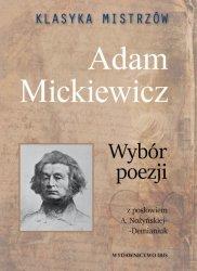 ADAM MICKIEWICZ WYBÓR POEZJI KLASYKA MISTRZÓW
