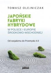 JAPOŃSKIE FABRYKI HYBRYDOWE W POLSCE I W EUROPIE ŚRODKOWO-WSCHODNIEJ OD SOCJALIZMU DO PRZEMYSŁU 4.0