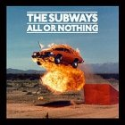 The Subways - All Or Nothing (CD)