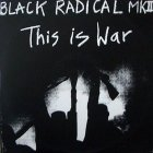 Black Radical MKII - This Is War (12'')