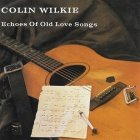 Colin Wilkie - Echoes Of Old Love Songs (CD)