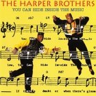 The Harper Brothers - You Can Hide Inside The Music (CD)