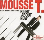 Mousse T. With Emma Lanford - Right About Now (Maxi-CD)