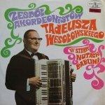 Zespół Akordeonistów Tadeusza Wesołowskiego - W Starych Nutach Babuni (LP)