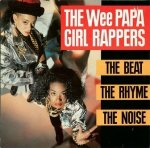 Wee Papa Girl Rappers - The Beat, The Rhyme, The Noise (LP)