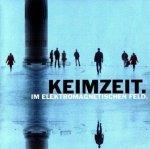 Keimzeit - Im Elektromagnetischen Feld (CD)