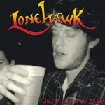 Lonehawk - Get A Load Of Now (CD)