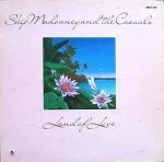 Skip Mahoaney And The Casuals - Land Of Love (LP)