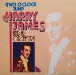 Harry James And His Orchestra - Two O'Clock Jump (LP)