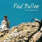 Paul Bullen - Let The Night Roll In (CD)