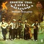 Kapela Warszawska & Stasiek Wielanek - Znakiem Tego... (LP)