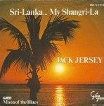 Jack Jersey - Sri-Lanka... My Shangri-La (7'')