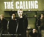 The Calling - Wherever You Will Go (Maxi-CD)