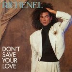 Richenel - ‎Don't Save Your Love (Joined Forces Remix) (12'')