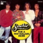 Smokie - For A Few Dollars More (7)