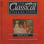 Berlioz - Romantic Classics (The Classical Collection) (CD)