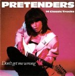 Pretenders -  Don't Get Me Wrong (14 Classic Tracks) (CD)