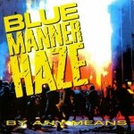 Blue Manner Haze - By Any Means (CD)