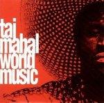 Taj Mahal - World Music (CD)