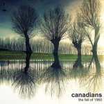 Canadians - The Fall Of 1960 (CD)