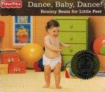 Dance, Baby, Dance! Bouncy Beats For Little Feet (CD)