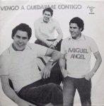 Miguel Angel - Vengo A Quedarme Contigo (LP)