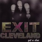 Exit Cleveland - Get A Clue (CD)