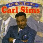 Carl Sims - Let Me Be The One (CD)
