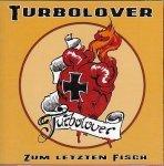 Turbolover - Zum Letzten Fisch (CD)