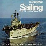 Ship's Company And Royal Marine Band Of H.M.S. Ark Royal - Sailing (7)