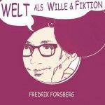 Fredrik Forsberg - Welt Als Wille & Fiktion (CD)