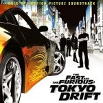 The Fast And The Furious: Tokyo Drift - Original Motion Picture Soundtrack (CD)
