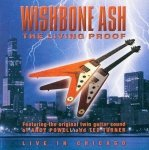 Wishbone Ash - The Living Proof, Live In Chicago (CD)